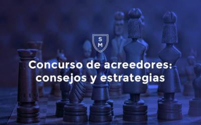 Concurso de acreedores. Consejos. Estrategias.