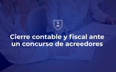 Cierre contable y fiscal ante un concurso de acreedores