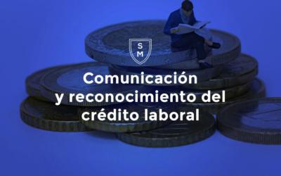 Comunicación y reconocimiento del crédito laboral