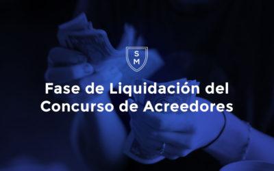 Fase de Liquidación del Concurso de Acreedores