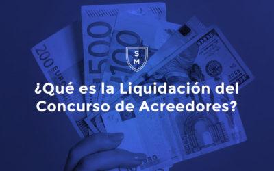 ¿Qué es la liquidación del Concurso de Acreedores?